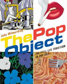 The Pop Object (The Still Life Tradition in Pop Art) by John Wilmerding, 9780847839674