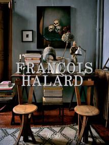 Francois Halard by François Halard, Pierre Berge, Mayer Rus, Isabelle Dupuy Chavanat, 9780847841363