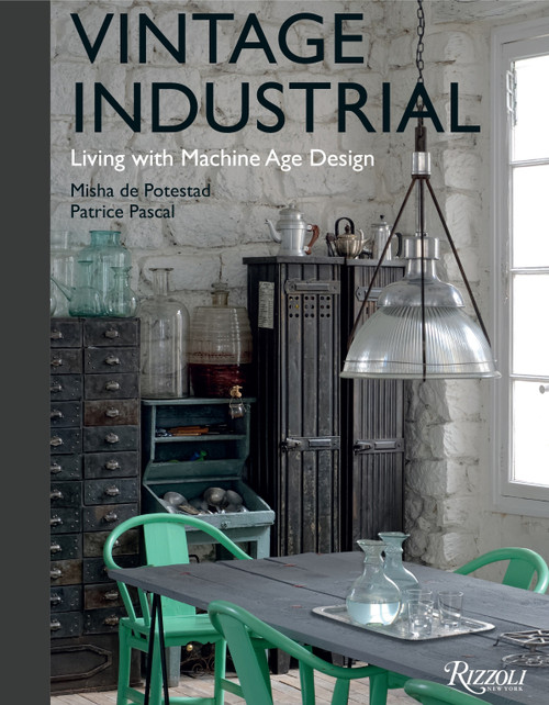 Vintage Industrial (Living with Machine Age Design) by Misha de Potestad, Patrice Pascal, 9780847842322