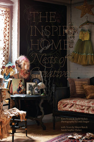 The Inspired Home (Nests of Creatives) by Kim Ficaro, Todd Nickey, Ditte Isager, Mayer Rus, Sarah Sophie Flicker, 9780847842438