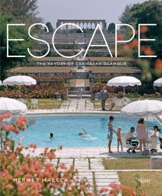 Escape (The Heyday of Caribbean Glamour) by Hermes Mallea, 9780847843381