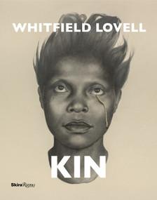 Whitfield Lovell (Kin) by Irving Sandler, Sarah Lewis, Julie L McGee, Klaus Ottmann, Elsa Smithgall, 9780847858248