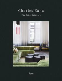 Charles Zana (The Art of Interiors) by Charles Zana, Andrea Branzi, Marion Vignal, 9780847860432