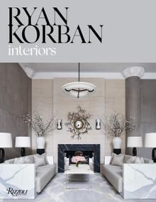 Ryan Korban (Interiors) by Ryan Korban, Amy Astley, Karin Nelson, 9780847861422