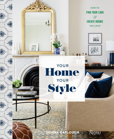 Your Home, Your Style (How to Find Your Look & Create Rooms You Love) - 9780847861798 by Donna Garlough, Joyelle West, 9780847861798