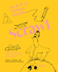 Scrawl (An A to Z of Famous Doodles) by Caren Strauss-Schulson, Todd Strauss-Schulson, Claudia Strauss-Schulson, 9780847865291