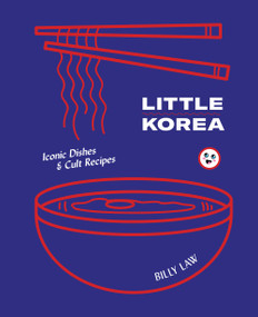 Little Korea (Iconic Dishes & Cult Recipes) by Billy Law, 9781925418163