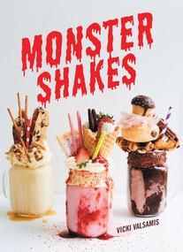 Monster Shakes by Vicki Valsamis, 9781925418200