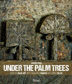 Under the Palm Trees (Modern Iraqi Art with Mohamed Makiya and Jewad Selim) by Ahmed Naji (al-Said), 9788891820129