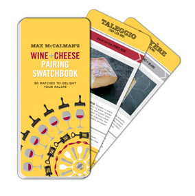 Max McCalman's Wine and Cheese Pairing Swatchbook (50 Pairings to Delight Your Palate) by Max McCalman, 9780770433833