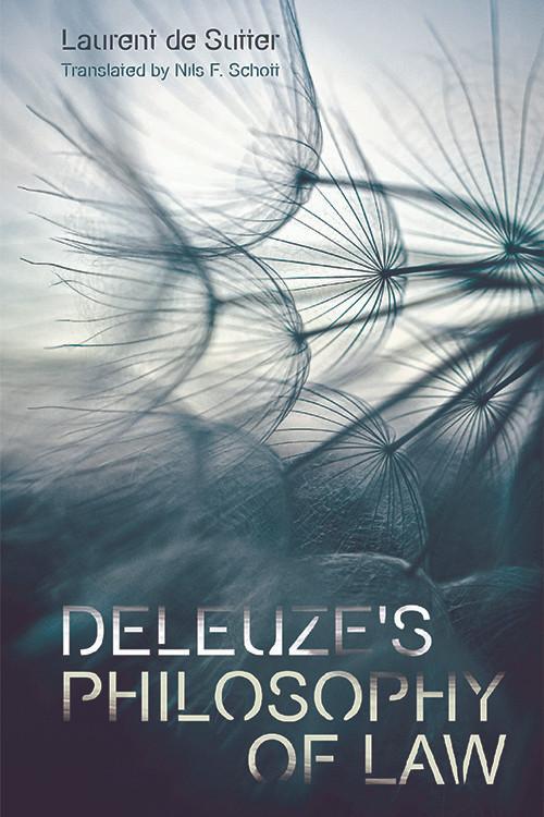 Deleuze's Philosophy of Law by Laurent de Sutter, Nils F. Schott, 9781474408325
