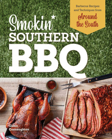 Smokin' Southern BBQ (Barbecue Recipes and Techniques from Around the South) - 9781638784999 by Glenn Connaughton, 9781638784999