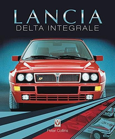 Lancia Delta Integrale by Peter Collins, 9781787117808