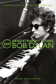 Dead Straight Guides Bob Dylan by Nigel Williamson, 9781912733415