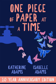 One Piece of Paper at a Time by Katherine Adams, Isabelle Adams, 9781952025914