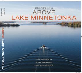 Above Lake Minnetonka by Tom Gustafson, 9780998719146