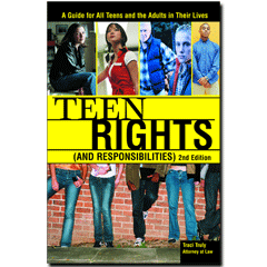 Teen Rights (and Responsibilities) (A Guide for All Teens and the Adults in Their Lives) by Traci Truly Truly, 9781572485259