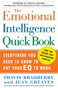 The Emotional Intelligence Quick Book (Everything You Need to Know to Put Your EQ to Work) by Travis Bradberry, Jean Greaves, Patrick M. Lencioni, 9780743273268