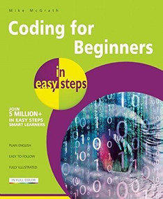 Coding for Beginners in easy steps (Basic Programming for All Ages) by Mike McGrath, 9781840786422