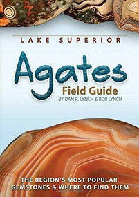 Lake Superior Agates Field Guide (Miniature Edition) by Dan R. Lynch, Bob Lynch, 9781591932826