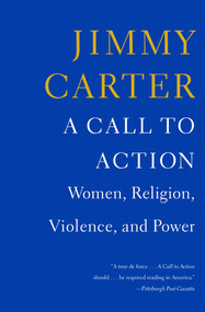 A Call to Action (Women, Religion, Violence, and Power) by Jimmy Carter, 9781476773964