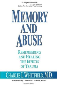 Memory and Abuse (Remembering and Healing the Effects of Trauma) by Charles L. Whitfield, 9781558743205