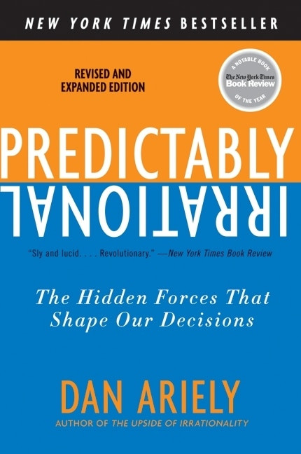 Predictably Irrational, Revised and Expanded Edition (The Hidden Forces That Shape Our Decisions) by Dr. Dan Ariely, 9780061353246