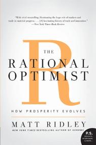 The Rational Optimist (How Prosperity Evolves) - 9780061452062 by Matt Ridley, 9780061452062