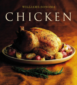 The Williams-Sonoma Collection: Chicken by Rick Rodgers, Chuck Williams, 9780743224413