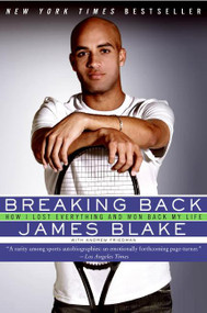 Breaking Back (How I Lost Everything and Won Back My Life) by James Blake, 9780061560606