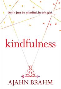 Kindfulness - 9781614291992 by Brahm, 9781614291992