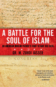 A Battle for the Soul of Islam (An American Muslim Patriot's Fight to Save His Faith) by M. Zuhdi Jasser, 9781451657968
