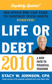 Life or Debt 2010 (A New Path to Financial Freedom) by Stacy Johnson, 9781439168608