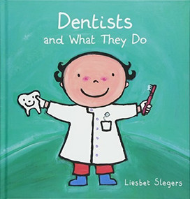 Dentists and What They Do     by Liesbet Slegers, 9781605372105