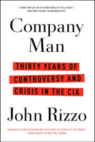 Company Man (Thirty Years of Controversy and Crisis in the CIA) by John Rizzo, 9781451673944