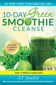 10-Day Green Smoothie Cleanse (Lose Up to 15 Pounds in 10 Days!) by JJ Smith, 9781501100109
