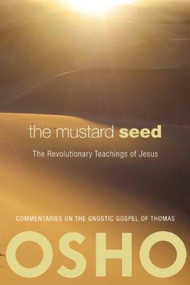 The Mustard Seed (The Revolutionary Teachings of Jesus), 9780981834122