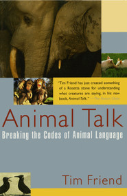 Animal Talk (Breaking the Codes of Animal Language) by Tim Friend, 9780743201582
