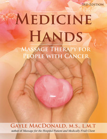 Medicine Hands (Massage Therapy for People with Cancer) by Gayle MacDonald, 9781844096398