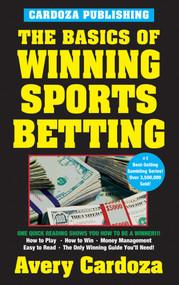 The Basics of Winning Sports Betting by Avery Cardoza, 9781580420655