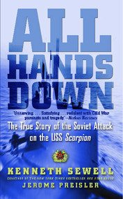 All Hands Down (The True Story of the Soviet Attack on the USS Scorpion) by Kenneth Sewell, Jerome Preisler, 9780743298018