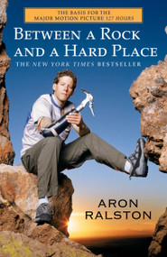 Between a Rock and a Hard Place by Aron Ralston, 9780743492829