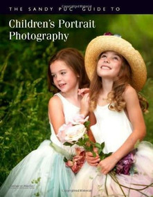 The Sandy Puc' Guide to Children's Portrait Photography by Sandy Puc', 9781584282341
