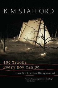 100 Tricks Every Boy Can Do (A Memoir) by Kim Stafford, 9781595341365