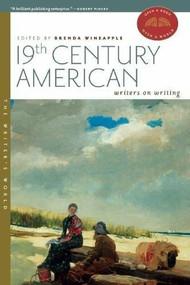 19th Century American Writers on Writing by Brenda Wineapple, Edward Hirsch, 9781595340696