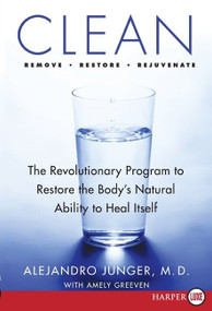 Clean (The Revolutionary Program to Restore the Body's Natural Ability to Heal Itself) by Alejandro Junger, 9780061774973