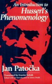 An Introduction to Husserl's Phenomenology - 9780812693386 by Jan Patocka, James Dodd, Erazim Kohak, 9780812693386
