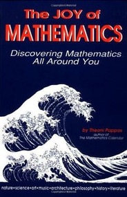 The Joy of Mathematics (Discovering mathematics all around you) by Theoni Pappas, 9780933174658