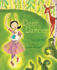 Deer Dancer by Mary Lyn Ray, Lauren Stringer, 9781442434219