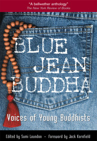 Blue Jean Buddha (Voices of Young Buddhists) by Sumi Loundon Kim, Jack Kornfield, 9780861711772